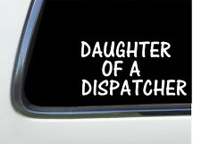 "ThatLilCabin - Daughter of A Dispatcher 8"" AS417 car sticker decal"