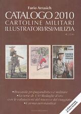 CATALOGO CARTOLINE MILITARI 2010 : ILLUSTRATORI/RSI/MILIZIA (Arrasich)