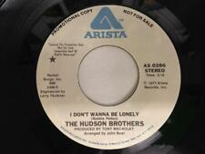 THE HUDSON BROTHERS 45: I Don't Wanna Be Lonely, 1977 Arista Records Promo