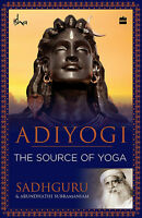Adiyogi: The Source of Yoga Paperback by Sadhguru (Author)