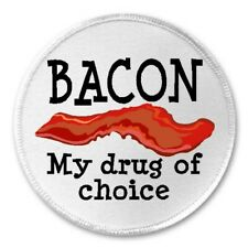 Bacon My Drug Of Choice - 3