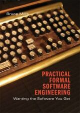 PRACTICAL FORMAL SOFTWARE ENGINEERING - BRUCE MILLS (HARDCOVER) NEW