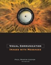 VISUAL COMMUNICATION: IMAGES WITH MESSAGES (WITH INFOTRAC) By Paul Martin VG