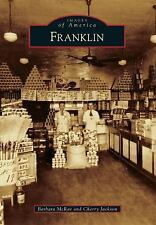 Images of America: Franklin by Cherry Jackson and Barbara McRae (2013,...
