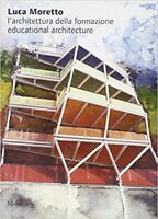 Luca Moretto  Educational Architecture PBK NEW D'Amico