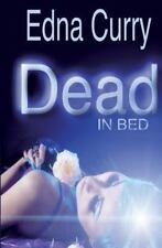 A Lacey Summers PI Mystery: Dead in Bed by Edna Curry (2011, Paperback)
