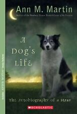 A Dogs Life: Autobiography of a Stray by Ann M. Martin