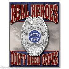 Vintage Replica Tin Metal Sign Police Dept Real Heroes dont need cape badge 1780