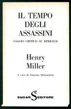MILLER HENRY IL TEMPO DEGLI ASSASSINI SAGGIO CRITICO SU RIMBAUD SUGAR 1966