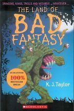 THE LAND OF BAD FANTASY - K.J.Taylor (Scholastic Omnibus PB; 2006)