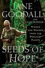 Seeds of Hope Wisdom & Wonder from the World of Plants by Jane Goodall Hardback