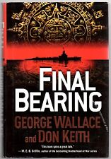 Final Bearing (Tom Doherty) by Wallace, George; Keith, Don Hand Signed 1st Ed.