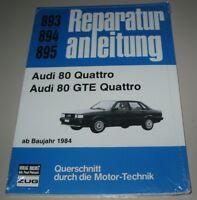 Reparaturanleitung Audi 80 Quattro B2 / GTE Quattro Typ 85 ab Baujahr 1984 NEU!