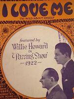 1923 I LOVE ME WILLIE HOWARD PASSING SHOW 1922 RARE ANTIQUE ORIGINAL SHEET MUSIC