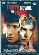 Troppo giovane per morire (1986) DVD NUOVO SIGILLATO C. Shaughnessy D. Pfeiffer