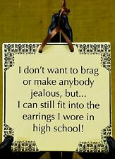 Humorous Trivet Tile Don't Want to Brag.. Same Earrings as High School Wall Hang