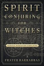Spirit Conjuring for Witches - Magical Evocation Book Wiccan Pagan Witch