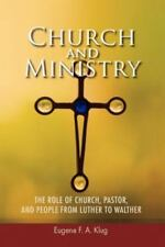 Church and Ministry: The Role of Church, Pastor, and People from Luther to Walth