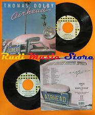 "LP 45 7""THOMAS DOLBY Airhead Budapest by blimp 1988 italy MANHATTAN no cd mc dvd"
