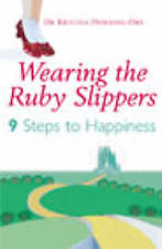 Wearing the Ruby Slippers: Nine Steps to Happiness,Kristina Downing-Orr,New Book