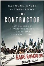 Contractor : How I Landed in a Pakistani Prison and Ignited a Diplomatic...