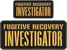 fugitive recovery investigator embroidery  PATCH 4X10 abd 2.5 x6  hook on back