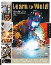 Learn to Weld: Beginning MIG Welding and Metal Fabrication Basics -