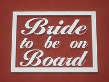 Bride to be on Board Custom Printed Wedding Window Bumper Sticker Hen Funny Car