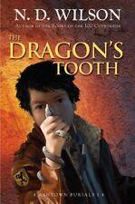 The Dragons Tooth (Ashtown Burials #1) by N. D. Wilson