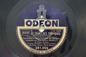 Hélène Regelly Le Chant des Tropiques 78 Tours Odéon 281.004