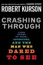 Crashing Through: A True Story of Risk, Adventure, and the Man Who Dared to See,