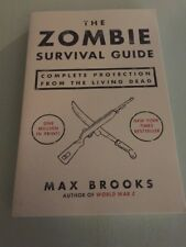 The Zombie Survival Guide : Complete Protection from the Living Dead by Max Bro…