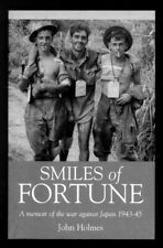 Smiles of Fortune War Against Japan 1943-45 - 2/13th Battalion - 1st Ed SC