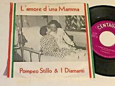 """Pompeo Stillo & I Diamanti 45 L'Amore d'une Mamma 7"""" Centaur vinyl 1981 Ce 4030"""