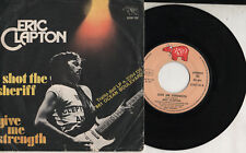 ERIC CLAPTON disco 45 g I SHOT THE SHERIFF 1974 + GIVE ME STRENGHT made in ITALY