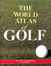 The World Atlas of Golf by Thomas, Pat Ward; Wind, Herbert Warren; Price, Charle