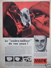 PUBLICITÉ 1958 NYLOR LE MAÎTRE TAILLEUR DE VOS YEUX - ADVERTISING