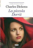La piccola Dorrit Charles Dickens Libro Nuovo Crescere Edizioni