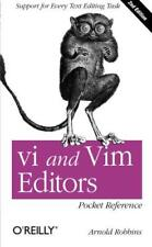 vi and Vim Editors Pocket Reference: Support for every text editing task by Arno