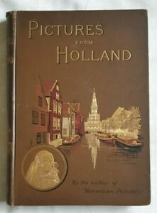 Pictures From Holland - Drawn with Pen and Pencil - Richard Lovett - 1887