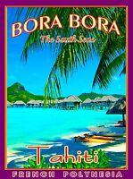 French Polynesia Islands Bora Bora Tahiti Beach Travel Advertisement Art Poster