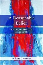 A Reasonable Belief: Why God and Faith Make Sense Secular Condition Naturalistic