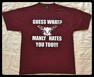 GUESS WHAT? MANLY HATES YOU TOO!!! 100% Cotton Maroon T-Shirt - FREE Postage!