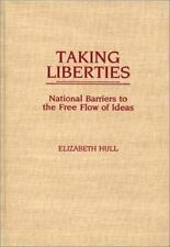 Taking Liberties: National Barriers to the Free Flow of Ideas-ExLibrary