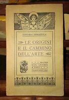 Le origini e il cammino dell'arte - Vittorio Spinazzola - G. Laterza, 1904