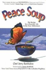 Peace Soup : The Recipe for a Peaceful Life in the New Millennium