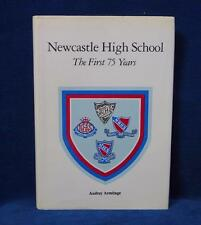 Newcastle High School - The First 75 Years by Audrey Armitage 1st Hardcover 1983