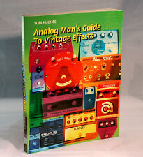 Analog Man's Guide To Vintage Effects, Univibe Mutron ADA MXR, Brand New Book!