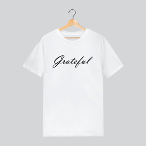 Grateful T-Shirt- Gift For him her Thank You You're Appreciated Unisex T shirt