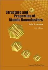 Structure and Properties of Atomic Nanoclusters (2nd Edition) by Julio A....
